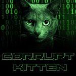 CORRUPT KITTEN Exposed